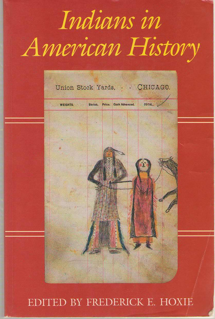 Indians In American History, Hoxie, Frederick E. (editor)