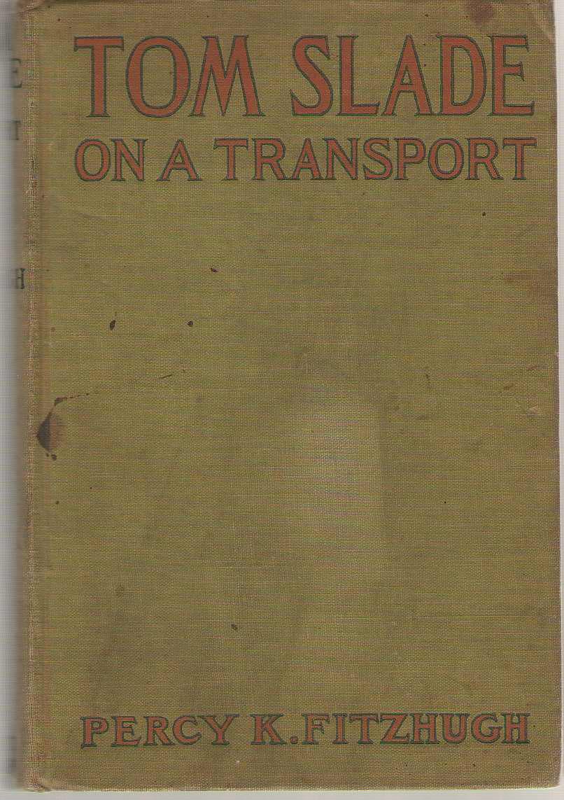 Tom Slade On A Transport, Fitzhugh, Percy K.