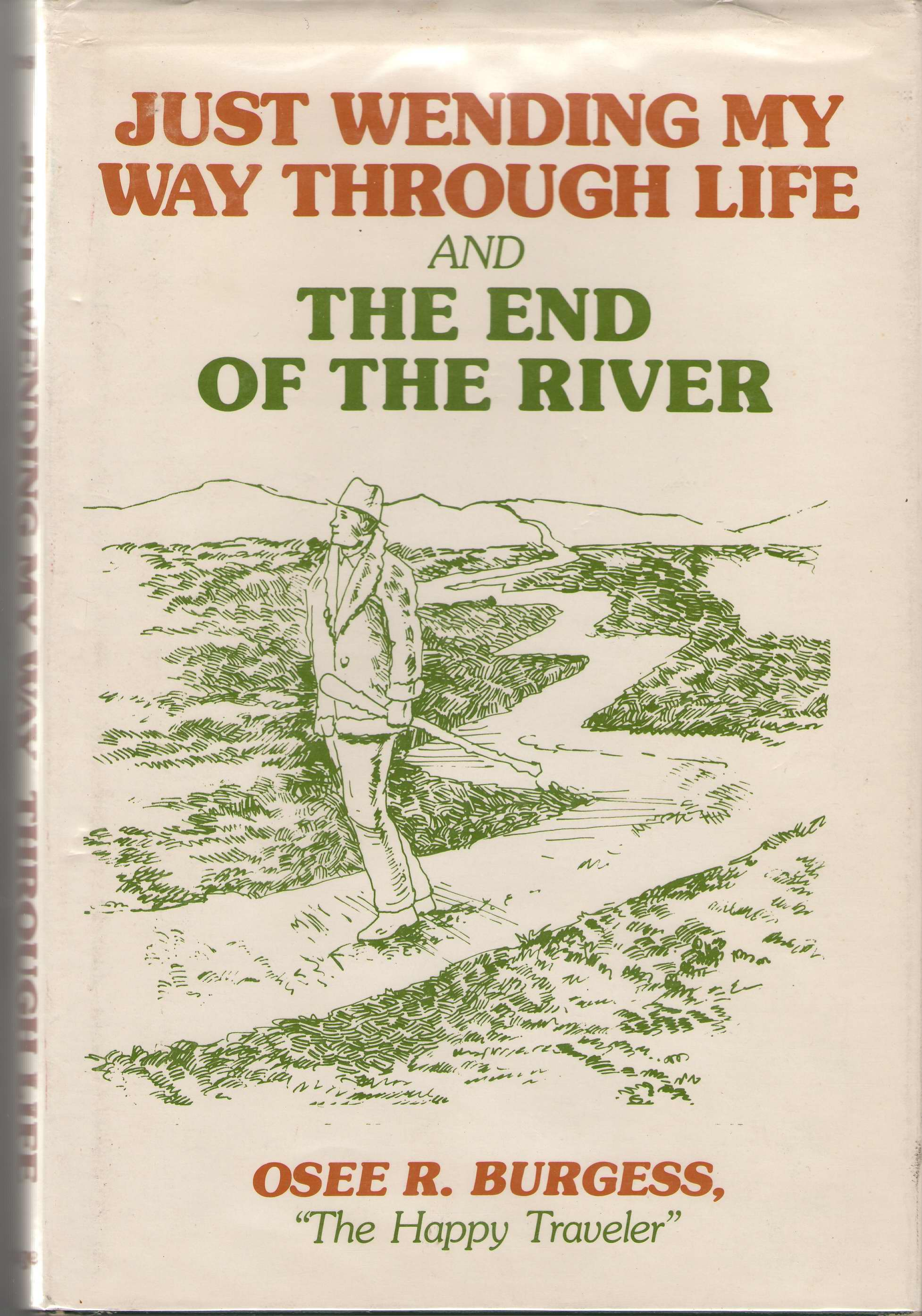 Image for Just Wending My Way Through Life & The End Of The River