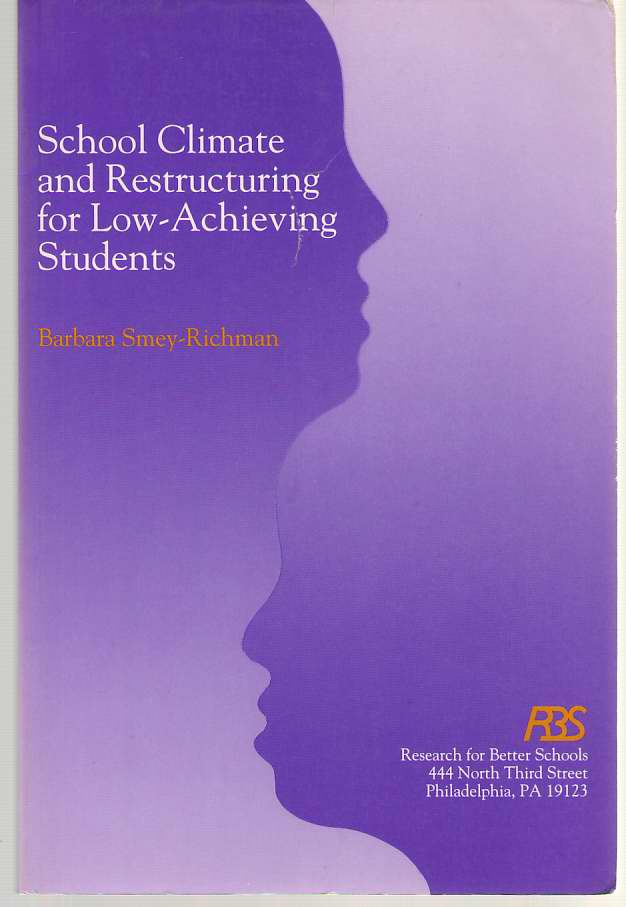 School Climate And Restructuring For Low-achieving Students, Smey-Richman, Barbara
