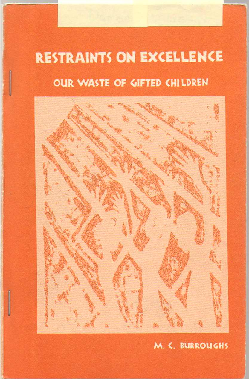 Restraints On Excellence Our Waste of Gifted Children, Burroughs, Martha C.