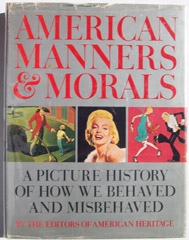 American Manners & Morals A Picture History of How We Behaved and Misbehaved , Cable, Mary