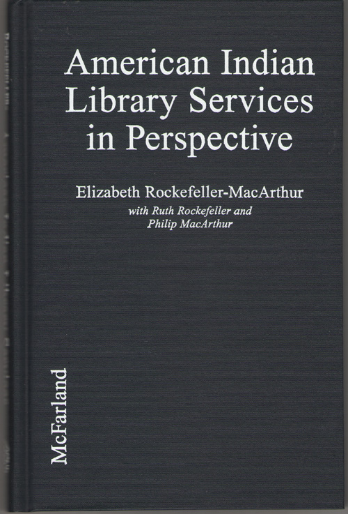 American Indian Library Services In Perspective From Petroglyphs to Hypertext, Rockefeller-Macarthur, Elizabeth