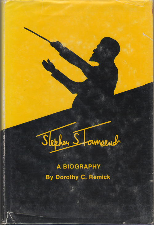 Stephen S. Townsend A Biography, Remick, Dorothy C.