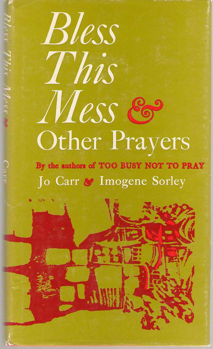 Bless This Mess, And Other Prayers, Carr, Jo
