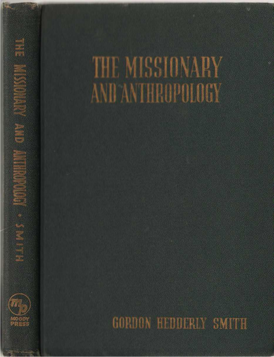 Image for The Missionary And Anthropology An Introduction to the Study of Primitive Man for Missionaries