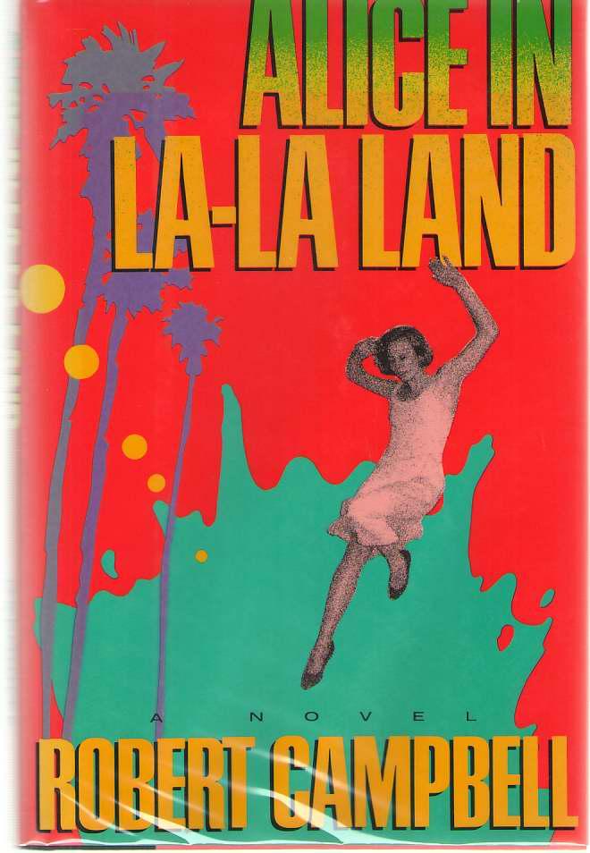 Alice In La-la Land, Campbell, Robert
