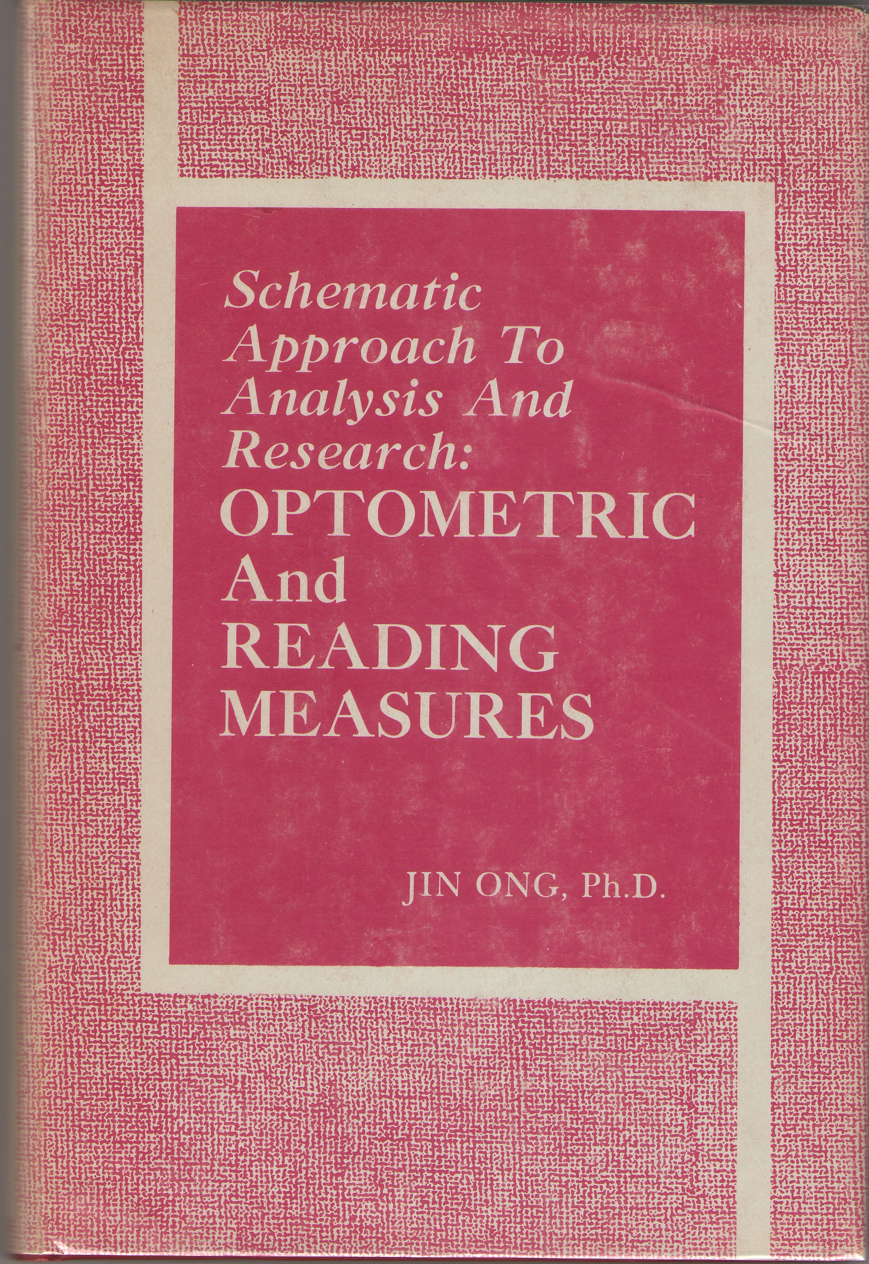 Schematic Approach To Analysis And Research: Optometric And Reading Measures, Ong, Jin
