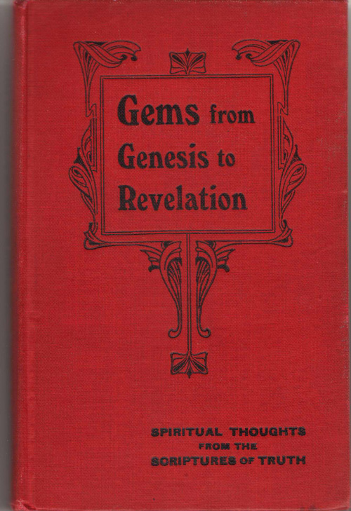 Gems From Genesis To Revelation Or Spiritual Thoughts from the Scriptures of Truth, Bates, George Herbert