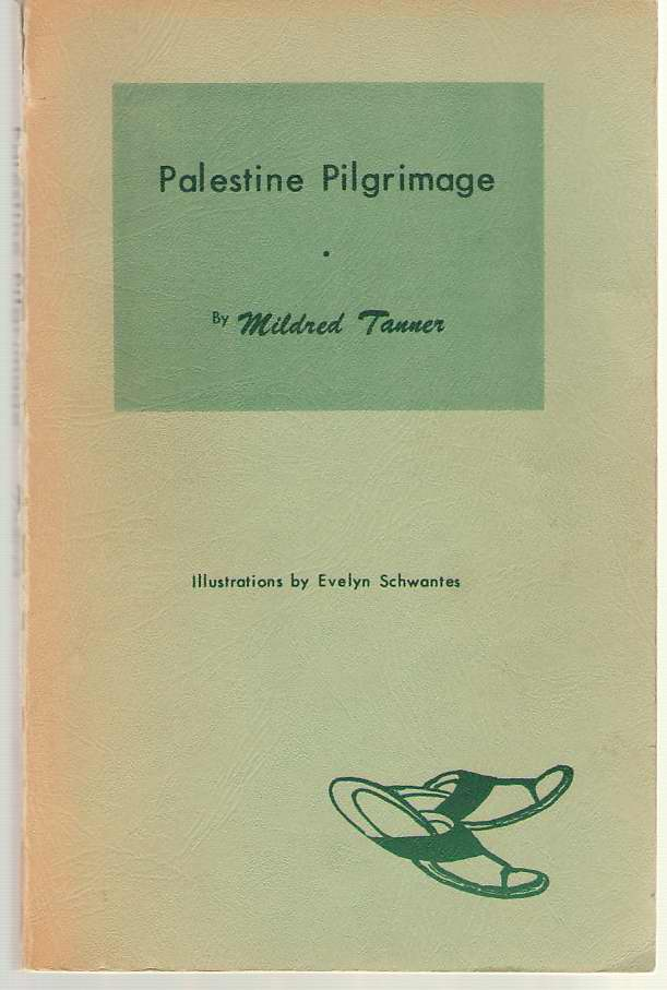 Palestine Pilgrimage, Tanner, Mildred