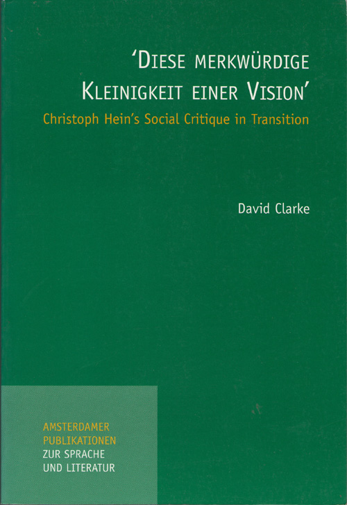 "Image for ""Diese Merkwurdige Kleinigkeit Einer Vision"" Christoph Hein's Social Critique in Transition"