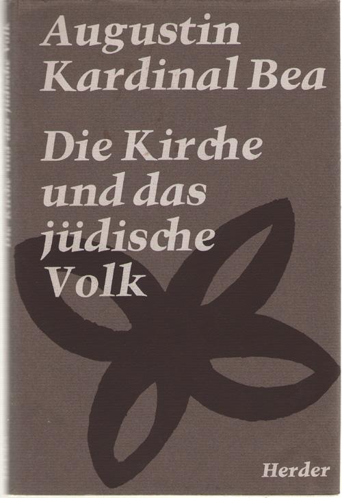 Die Kirche Und Das Jüdische Volk (the Church And The Jewish People), Bea, Augustin Kardinal