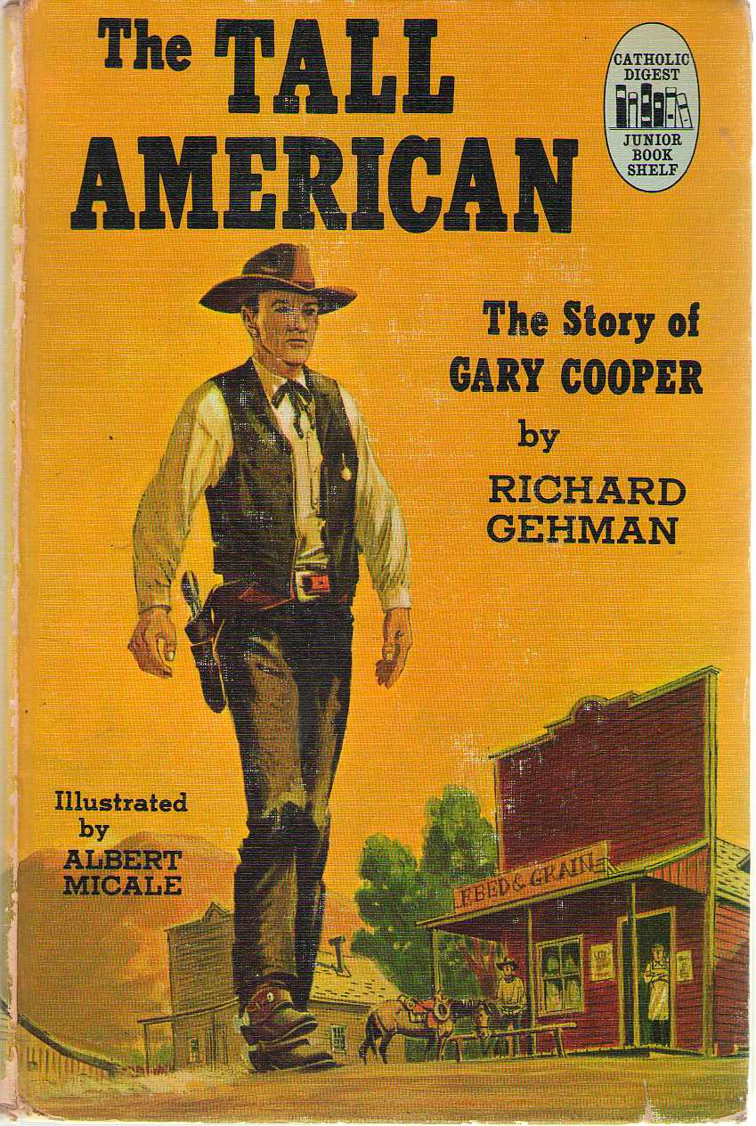 The Tall American The Story of Gary Cooper, Gehman, Richard