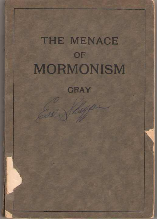 The Menace Of Mormonism, Gray, A. F.