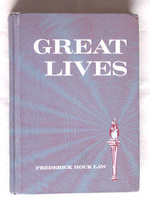 Great Lives Life Stories of Great Men and Women, Law, Frederick Houk