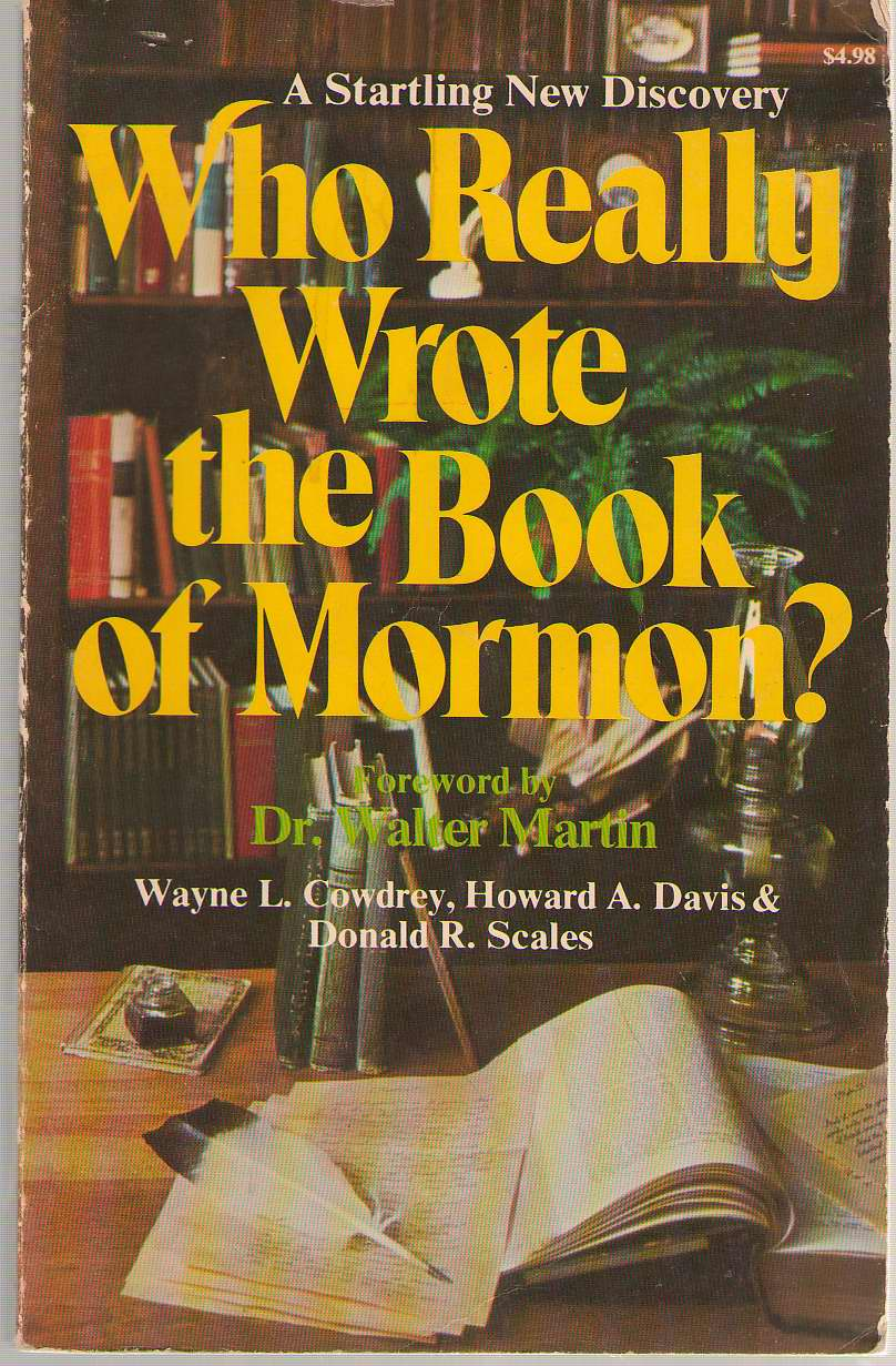 Who Really Wrote The Book Of Mormon?, Cowdrey, Wayne L. , & Davis, Howard A.
