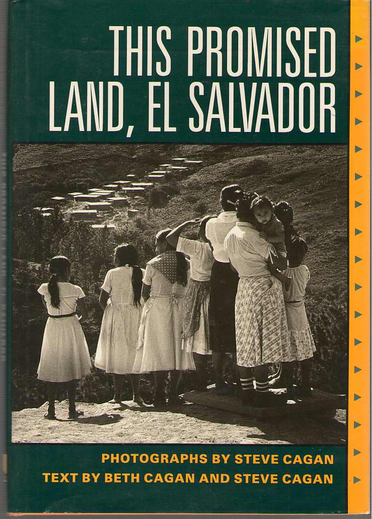 This Promised Land, El Salvador , Cagan, Beth & Cagan, Steve