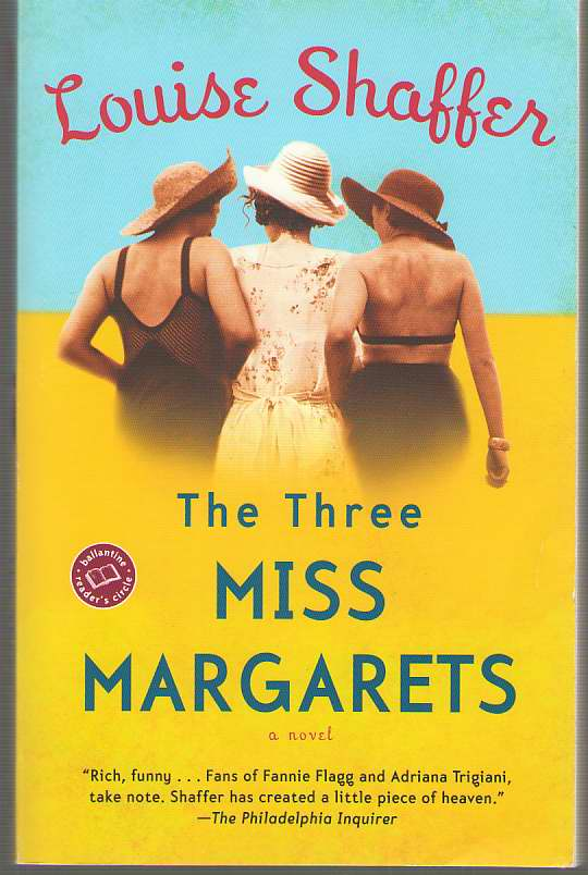 The Three Miss Margarets   A Novel , Shaffer, Louise