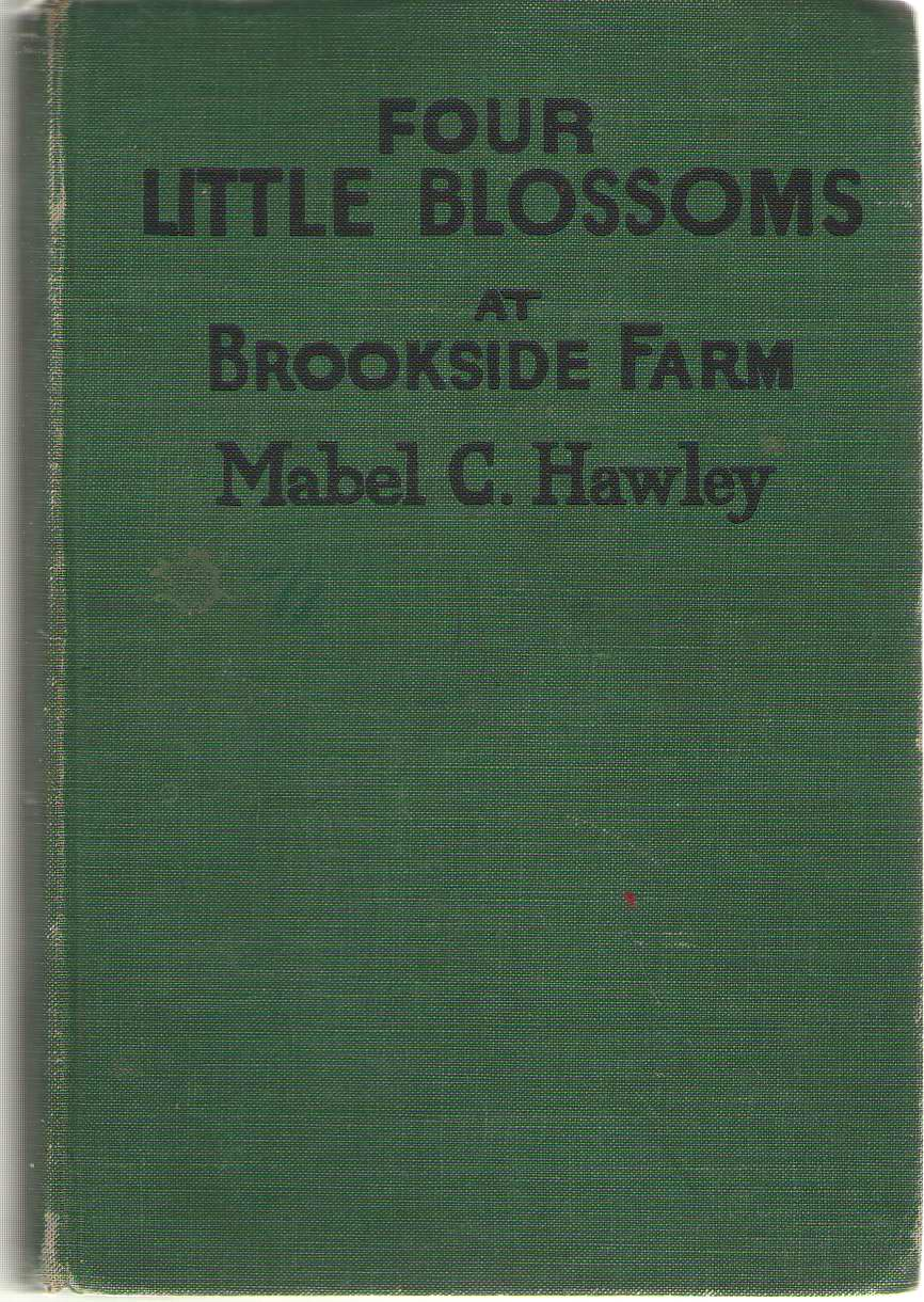 Four Little Blossoms at Brookside Farm, Hawley, Mabel C.
