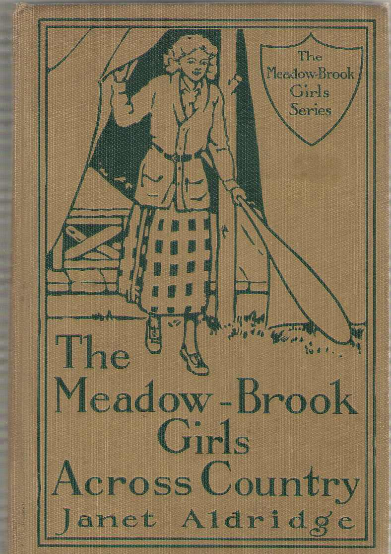 The Meadow-Brook Girls Across Country or the Young Pathfinders on a Summer Hike, Aldridge, Janet