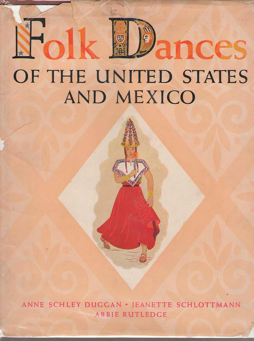 Folk Dances of the United States and Mexico, Duggan, Anne Schley; Schlottman, Jeanette; & Rutledge, Abbie