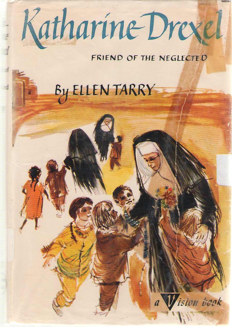 Katharine Drexel Friend of the Neglected, Tarry, Ellen