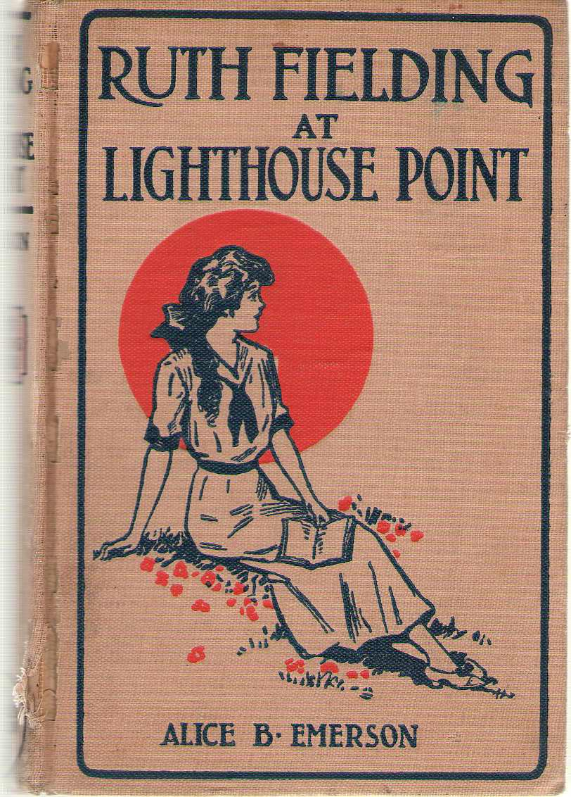 Ruth Fielding at Lighthouse Point Or, Nita, the Girl Castway, Emerson, Alice B