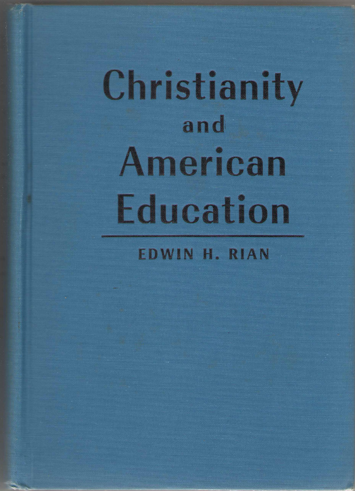 Christianity And American Education, Rian, Edwin H.