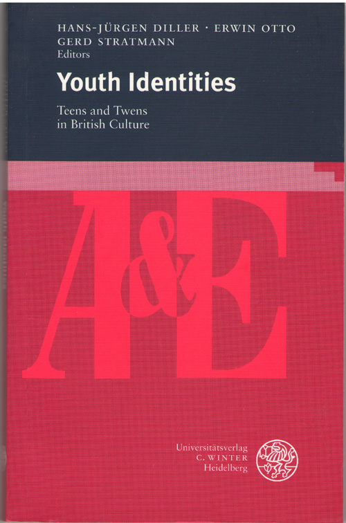 Youth Identities Teens and Twens in British Culture, Diller, Hans-Jurgen, and Erwin, Otto, and Stratmann, Gerd (editors)