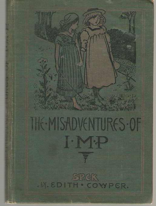 The Misadventures Of I. M. P. A Story for Little Girls , Cowper, Edith