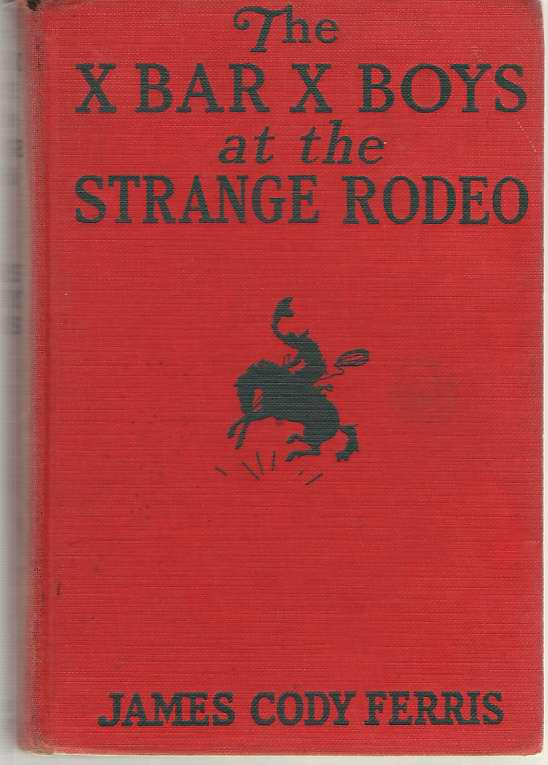 Image for The X Bar X Boys At The Strange Rodeo