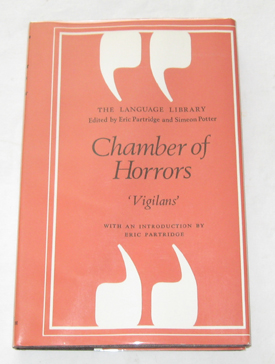 Chamber Of Horrors A Glossary of Official Jargon Both English and American, Vigilans; Partridge, Eric & Potter, Simeon (editors)