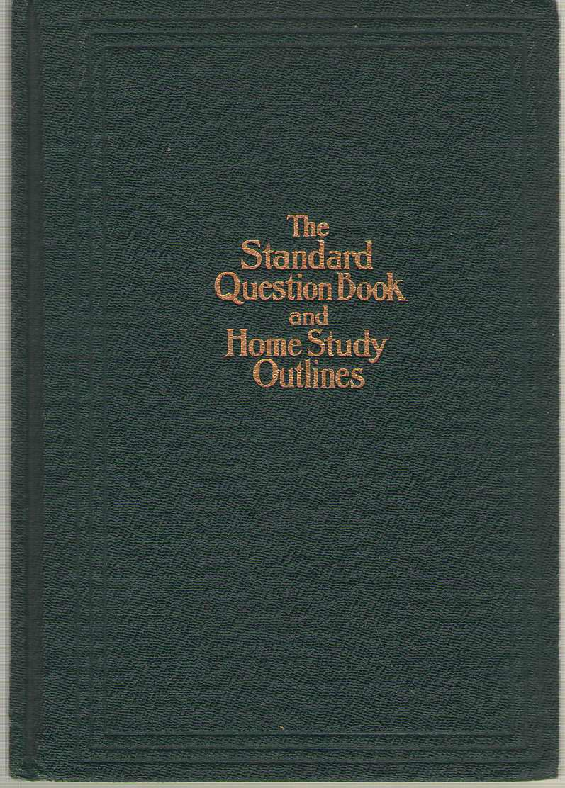 The Standard Question Book and Home Study Outlines, No Author Noted