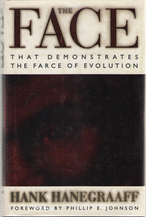 The Face That Demonstrates The Farce of Evolution , Hanegraaff, Hank