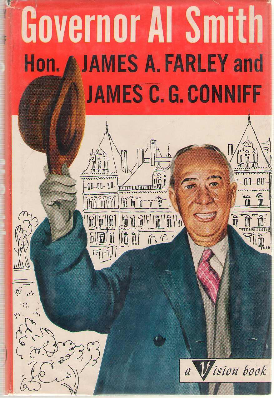 Governor Al Smith, Farley, James A. ; & Conniff, James C. G.