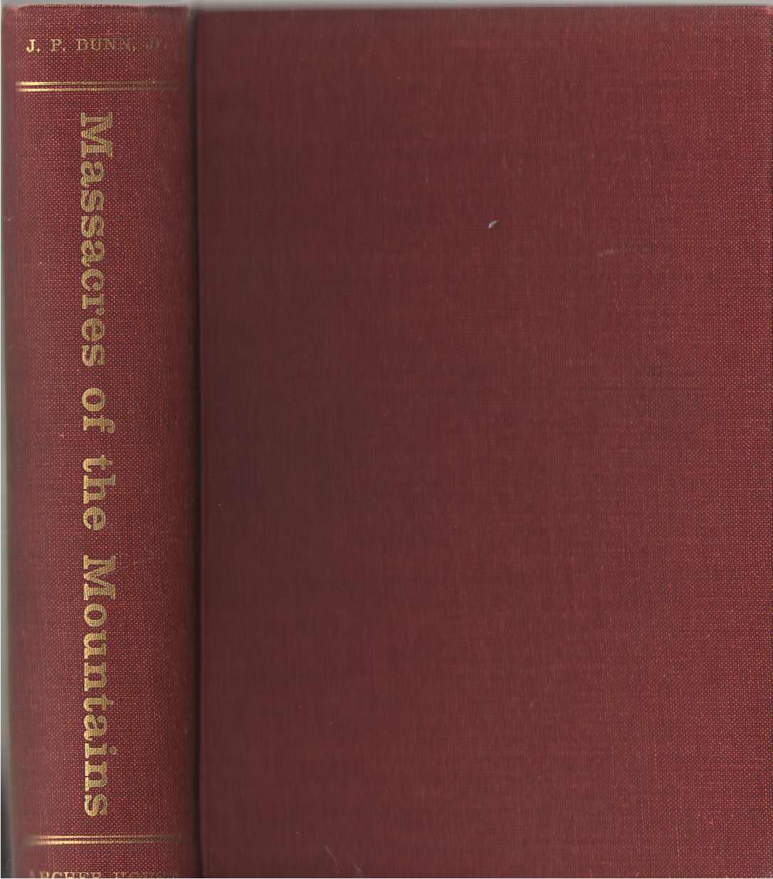 Massacres Of The Mountains A History of the Indian Wars of the Far West, Dunn, Jacob Piatt
