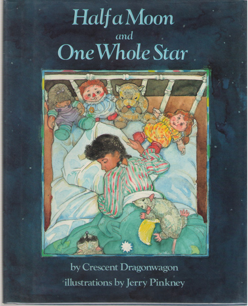Half A Moon And One Whole Star, Dragonwagon, Crescent; & Pinkney, Jerry (Illustrator)