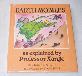 Earth Mobiles, as Explained by Professor Xargle , Willis, Jeanne; & Ross, Tony (Illustrator)