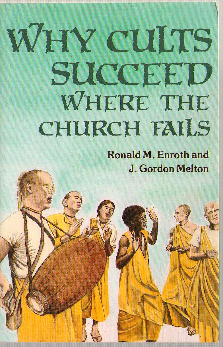 Why Cults Succeed Where the Church Fails, Enroth, Ronald M.